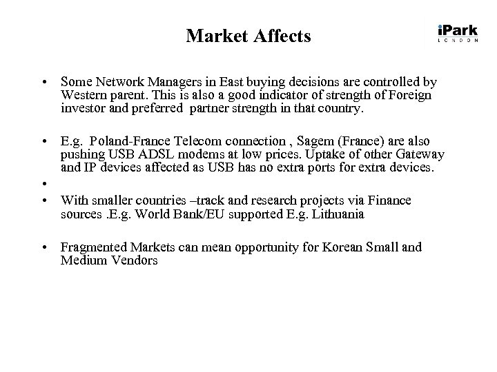 Market Affects • Some Network Managers in East buying decisions are controlled by Western