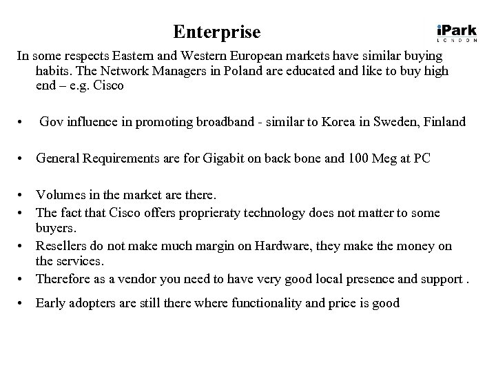 Enterprise In some respects Eastern and Western European markets have similar buying habits. The