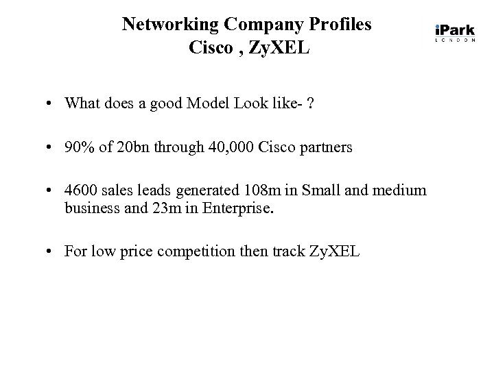 Networking Company Profiles Cisco , Zy. XEL • What does a good Model Look