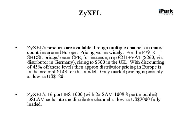 Zy. XEL • Zy. XEL's products are available through multiple channels in many countries