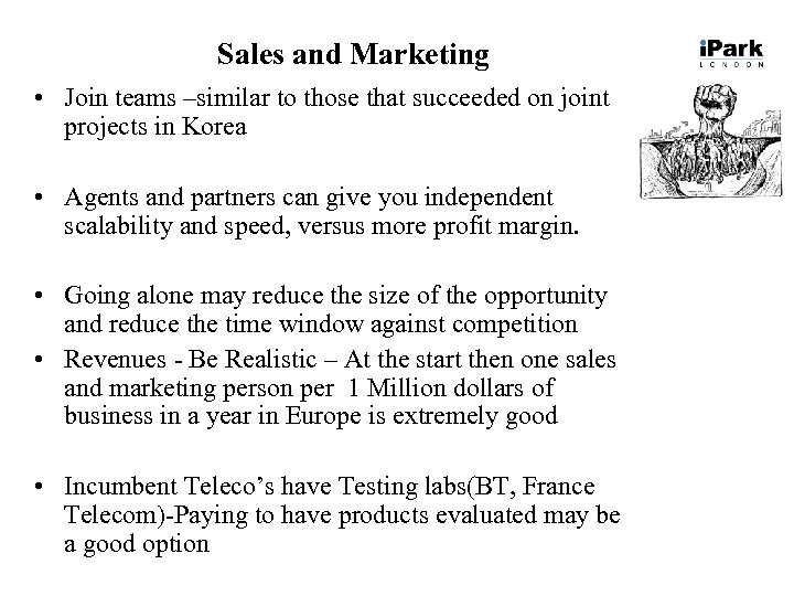 Sales and Marketing • Join teams –similar to those that succeeded on joint projects