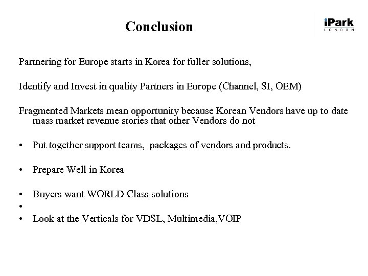 Conclusion Partnering for Europe starts in Korea for fuller solutions, Identify and Invest in
