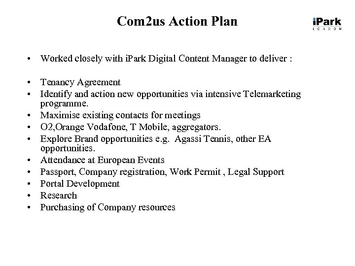 Com 2 us Action Plan • Worked closely with i. Park Digital Content Manager