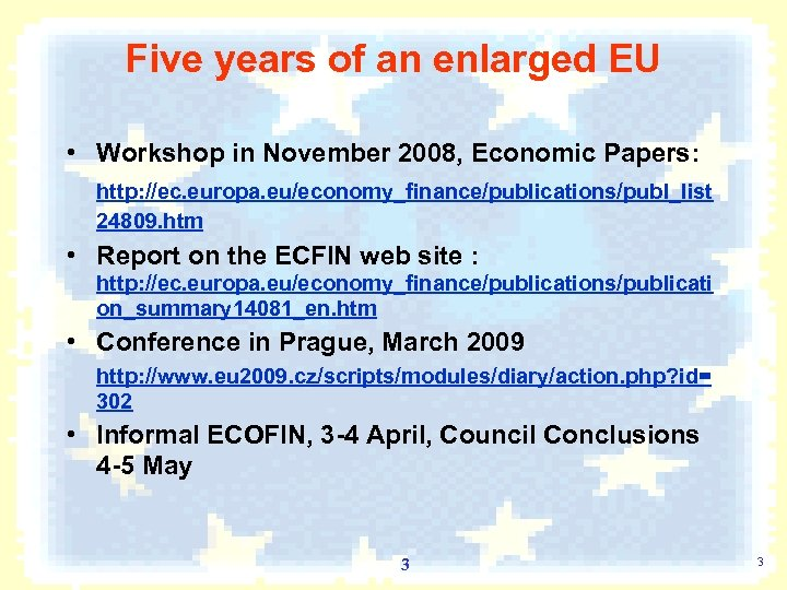 Five years of an enlarged EU • Workshop in November 2008, Economic Papers: http: