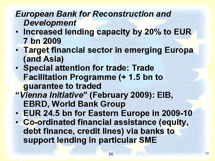 European Bank for Reconstruction and Development • Increased lending capacity by 20% to EUR