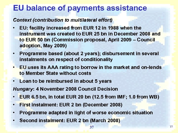 EU balance of payments assistance Context (contribution to multilateral effort) • EU: facility increased