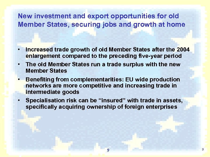 New investment and export opportunities for old Member States, securing jobs and growth at