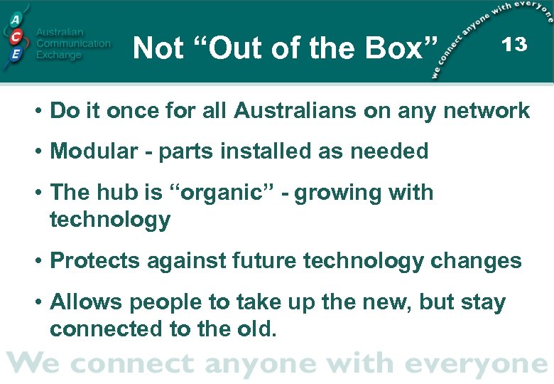 "Not ""Out of the Box"" 13 • Do it once for all Australians on"