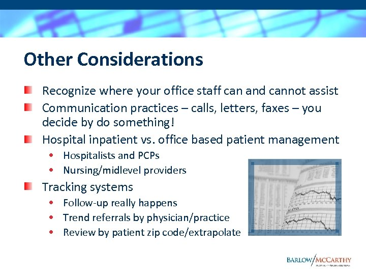 Other Considerations Recognize where your office staff can and cannot assist Communication practices –