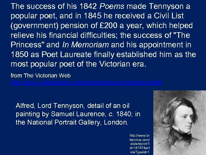 The success of his 1842 Poems made Tennyson a popular poet, and in 1845
