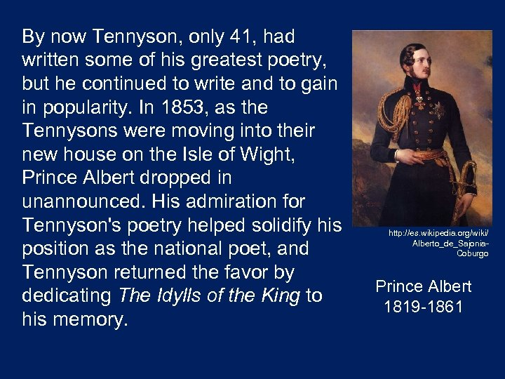 By now Tennyson, only 41, had written some of his greatest poetry, but he