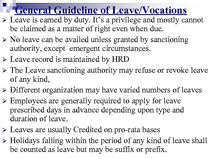 General Guideline of Leave/Vocations Ø Ø Ø Ø Leave is earned by duty. It's