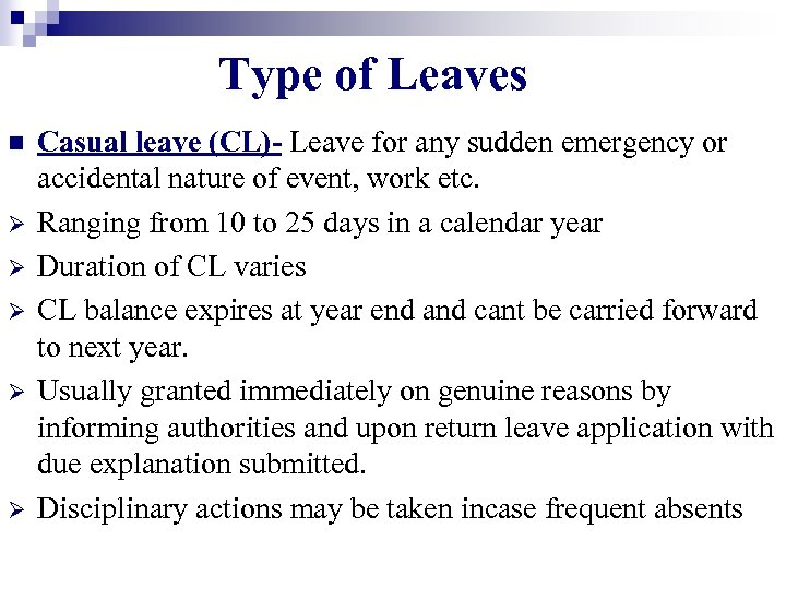 Type of Leaves n Ø Ø Ø Casual leave (CL)- Leave for any sudden