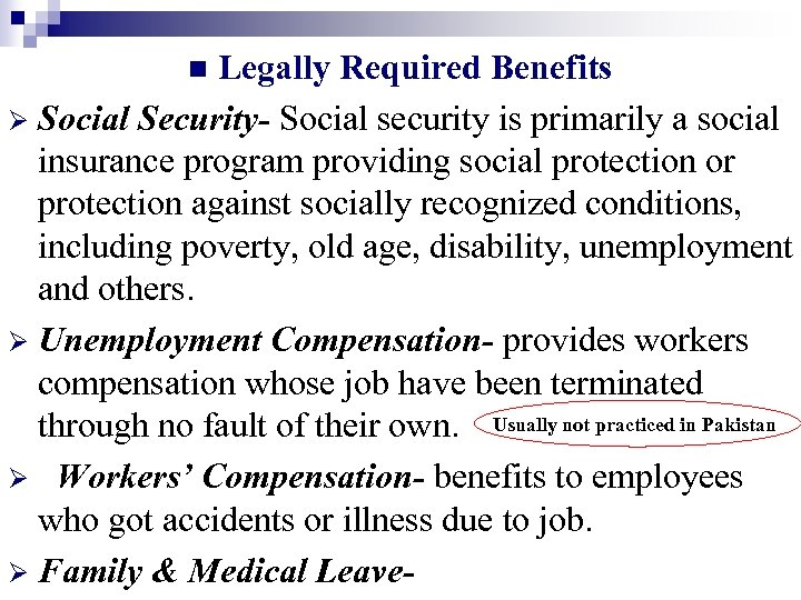 Legally Required Benefits Ø Social Security- Social security is primarily a social insurance program
