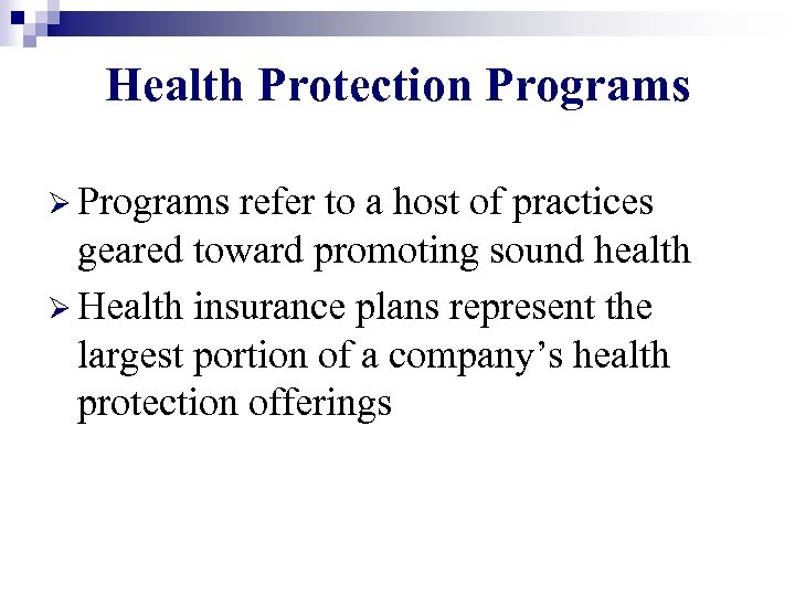 Health Protection Programs Ø Programs refer to a host of practices geared toward promoting