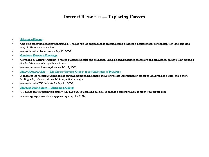 Internet Resources — Exploring Careers • • • Education. Planner One-stop career and college
