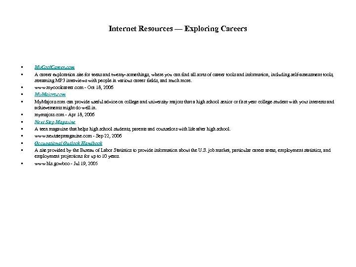 Internet Resources — Exploring Careers • • • My. Cool. Career. com A career