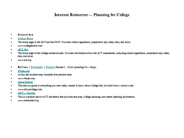 Internet Resources — Planning for College • • Featured sites College Board The home