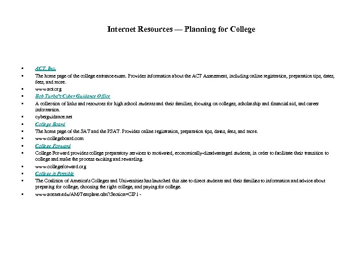 Internet Resources — Planning for College • • • • ACT, Inc. The home