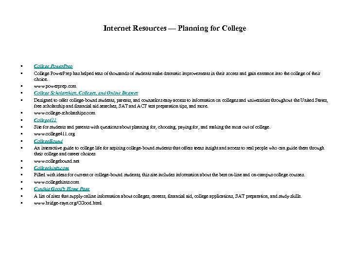 Internet Resources — Planning for College • • • • • College Power. Prep