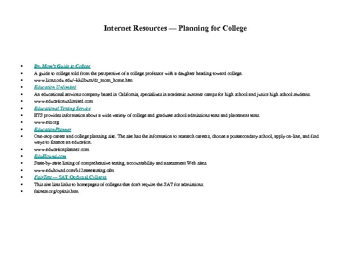 Internet Resources — Planning for College • • • • • Dr. Mom's Guide