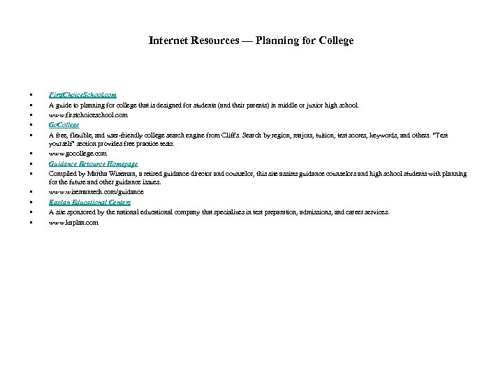 Internet Resources — Planning for College • • • First. Choice. School. com A