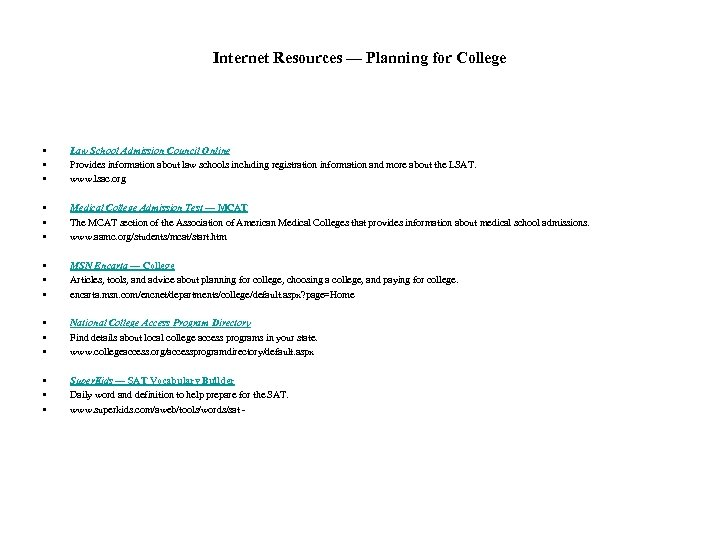 Internet Resources — Planning for College • • • Law School Admission Council Online