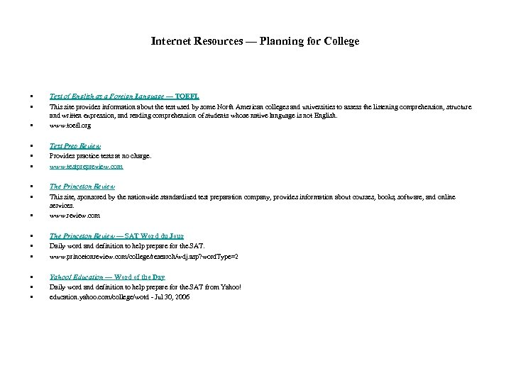 Internet Resources — Planning for College • • • Test of English as a