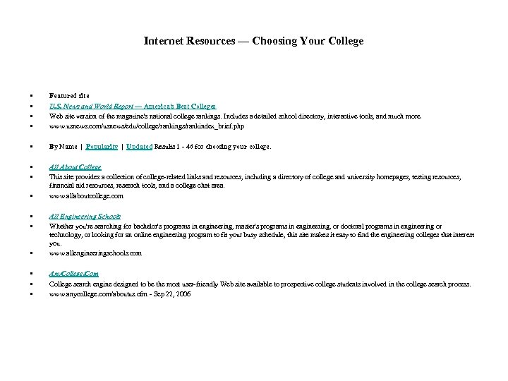 Internet Resources — Choosing Your College • • Featured site U. S. News and