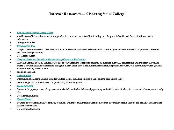 Internet Resources — Choosing Your College • • • • • Bob Turba's Cyber