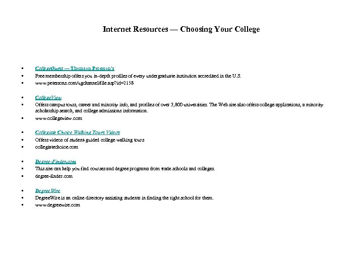 Internet Resources — Choosing Your College • • • College. Quest — Thomson Peterson's