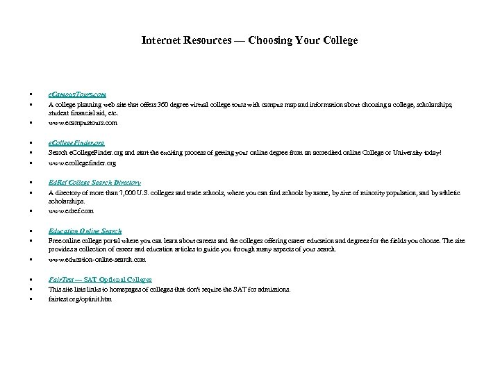 Internet Resources — Choosing Your College • • • e. Campus. Tours. com A