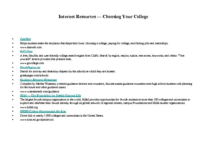 Internet Resources — Choosing Your College • • • • • Fast. Web Helps