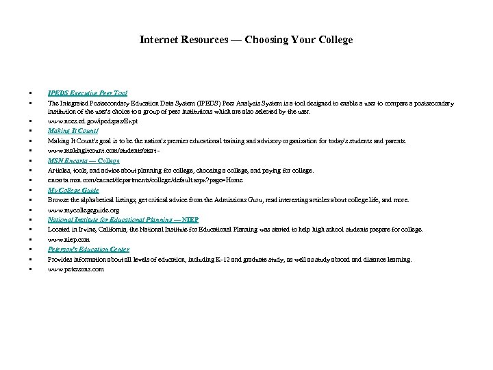 Internet Resources — Choosing Your College • • • • • IPEDS Executive Peer