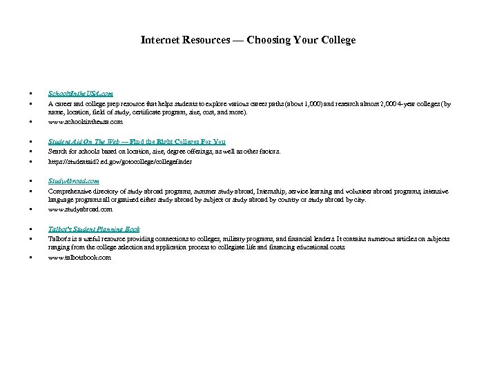 Internet Resources — Choosing Your College • • • Schools. Inthe. USA. com A