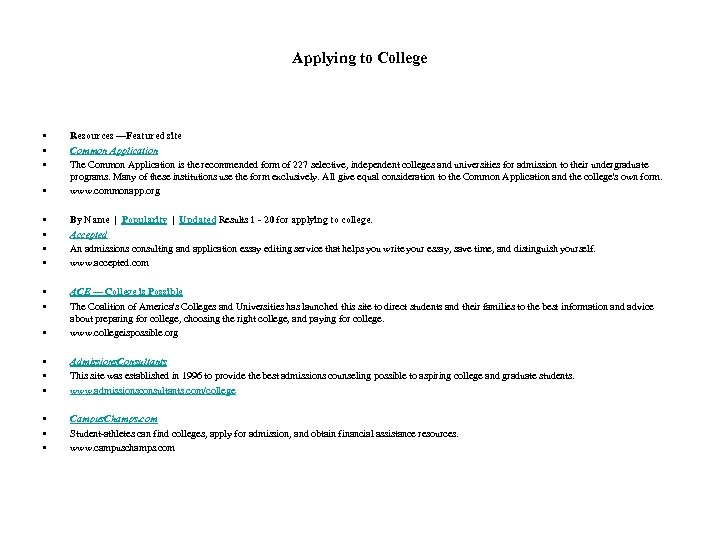 Applying to College • • Resources —Featured site Common Application The Common Application is