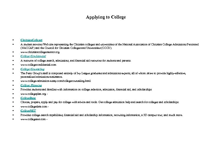 Applying to College • • • • • Christian. Colleges A student services Web