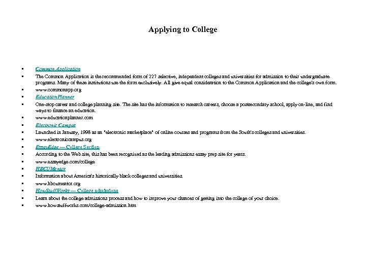 Applying to College • • • • • Common Application The Common Application is