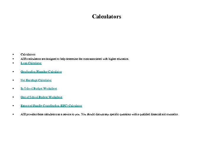 Calculators • • • Calculators AIE's calculators are designed to help determine the costs