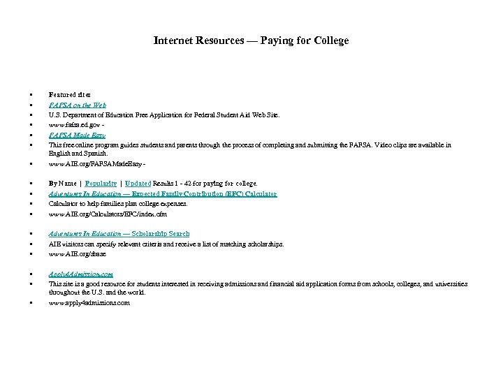 Internet Resources — Paying for College • • Featured sites FAFSA on the Web