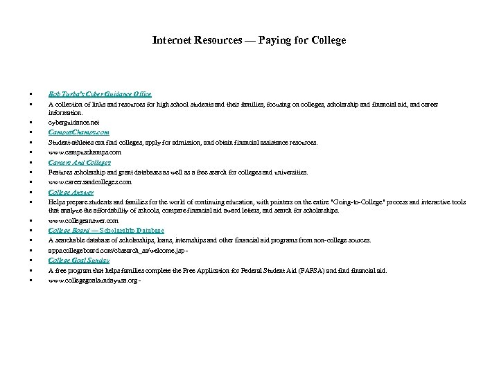 Internet Resources — Paying for College • • • • • Bob Turba's Cyber