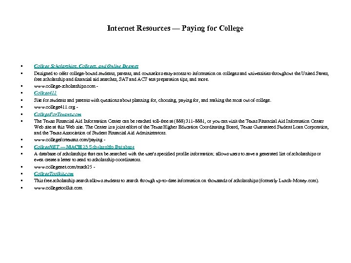 Internet Resources — Paying for College • • • • College Scholarships, Colleges, and