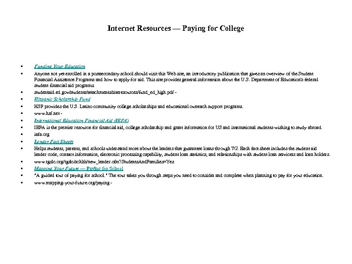 Internet Resources — Paying for College • • • • Funding Your Education Anyone