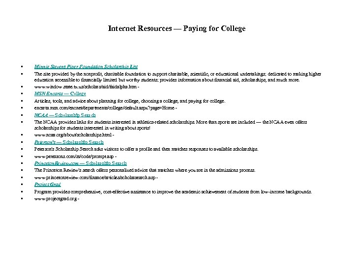 Internet Resources — Paying for College • • • • • Minnie Stevens Piper