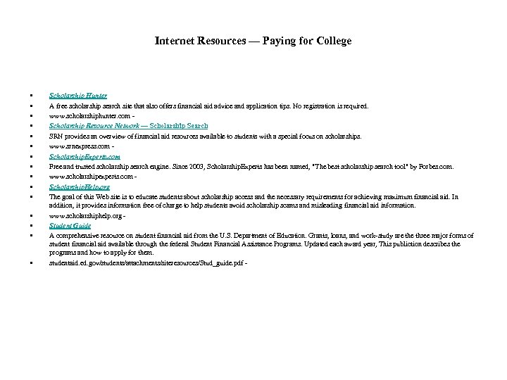 Internet Resources — Paying for College • • • • Scholarship Hunter A free