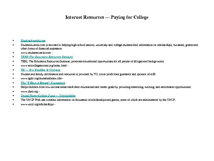 Internet Resources — Paying for College • • • • Student. Awards. com is