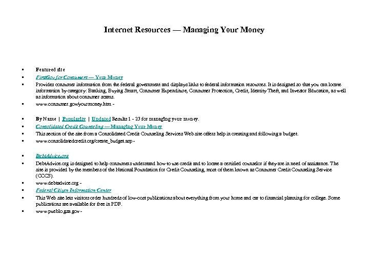 Internet Resources — Managing Your Money • • Featured site First. Gov for Consumers