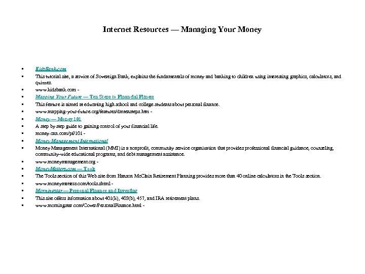 Internet Resources — Managing Your Money • • • • • Kids. Bank. com
