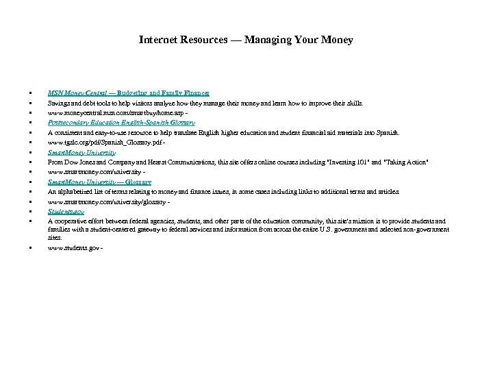 Internet Resources — Managing Your Money • • • • MSN Money Central —