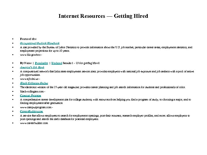 Internet Resources — Getting Hired • • • • • Featured site Occupational Outlook